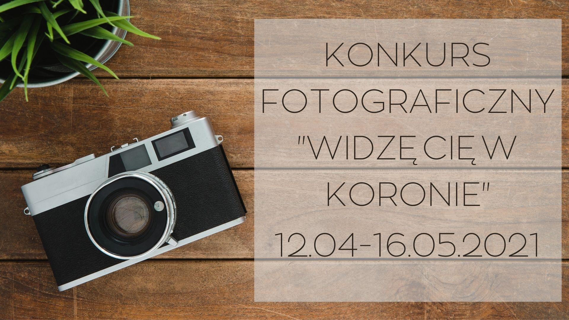 """KONKURS FOTOGRAFICZNY """"WIDZĘ CIĘ W KORONIE"""""""
